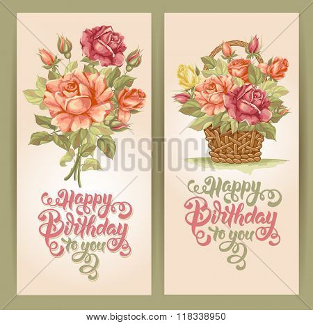 Happy Birthday Themed Vector Card Set. Hand Drawn Calligraphic Overlays Happy Birthday To You. Vintage Style. Watercolor Painted Rose Bouquet and Basket.