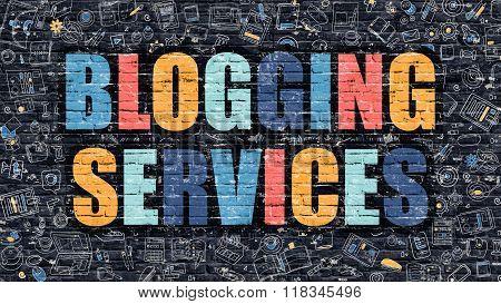 Blogging Services Concept. Multicolor on Dark Brickwall.