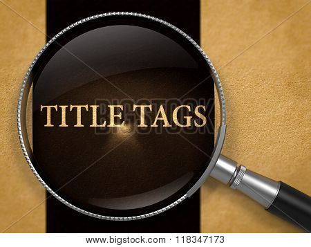 Title Tags Concept through Magnifier.