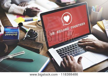 We Belong Together Valantine Romance Heart Love Passion Concept
