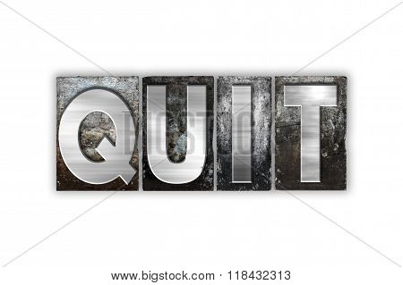 Quit Concept Isolated Metal Letterpress Type