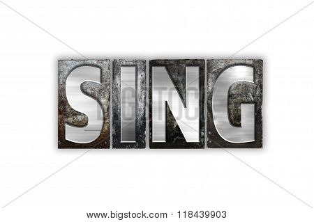 Sing Concept Isolated Metal Letterpress Type