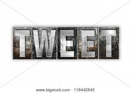 Tweet Concept Isolated Metal Letterpress Type