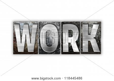 Work Concept Isolated Metal Letterpress Type