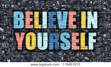 Multicolor Believe in Yourself on Dark Brickwall. Doodle Style.