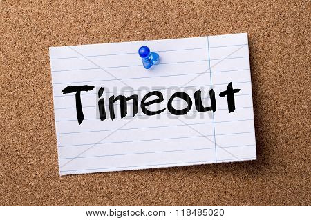 Timeout - Teared Note Paper Pinned On Bulletin Board