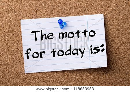 The Motto For Today Is: - Teared Note Paper Pinned On Bulletin Board