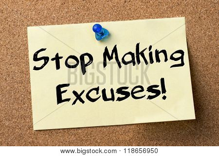 Stop Making Excuses! - Adhesive Label Pinned On Bulletin Board