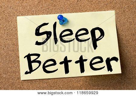 Sleep Better - Adhesive Label Pinned On Bulletin Board