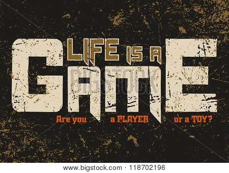 T Shirt Typography Graphic With Quote Life is game.