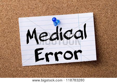 Medical Error - Teared Note Paper Pinned On Bulletin Board