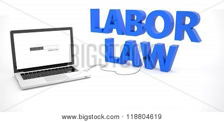 Labor Law - laptop notebook computer connected to a word on white background. 3d render illustration. poster