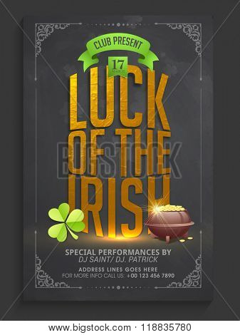 Golden text Luck of the Irish on chalkboard background, Creative Pamphlet, Banner or Flyer design for Happy St. Patrick's Day celebration.