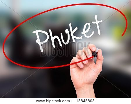 Man Hand Writing Phuket With Black Marker On Visual Screen