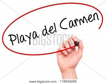 Man Hand Writing Playa Del Carmen With Black Marker On Visual Screen