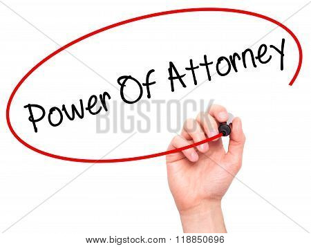 Man Hand Writing Power Of Attorney With Black Marker On Visual Screen