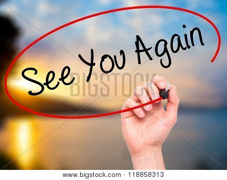 Man Hand Writing See You Again With Black Marker On Visual Screen
