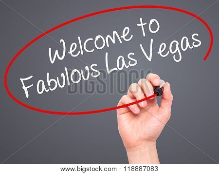 Man Hand Writing Welcome To Fabulous Las Vegas With Black Marker On Visual Screen