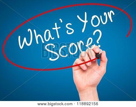 Man Hand Writing What's Your Score? With Black Marker On Visual Screen