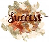 The word 'Success' written in a modern calligraphy script over an abstract background made up by golden colored brush strokes scalable vector graphic poster