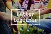 Better Together Friendship Community Togetherness Concept poster