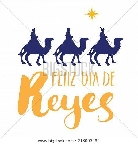 Feliz Dia de Reyes Happy Day of kings Calligraphic Lettering. Typographic Greetings Design. Calligraphy Lettering for Holiday Greeting. Hand Drawn Lettering Text Vector illustration.