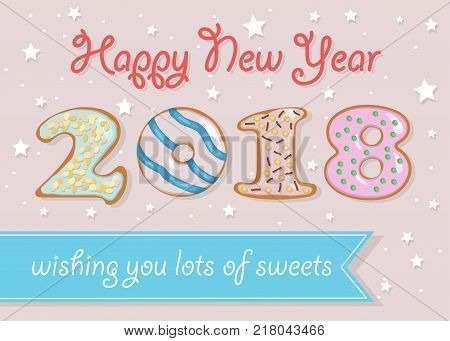 Happy New Year 2018. Numerals are as sweet white chocolate donuts. Blue banner with text Wishing you lots of sweets. Pink background with stars and spray. Vector Illustration