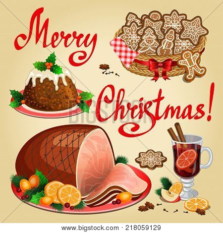 Christmas dinner traditional christmas food and desserts Christmas ham Christmas pudding ginger cookies mulled wine. Vector illustration