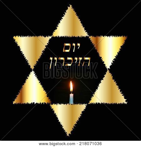 International Holocaust Remembrance Day on 27 January. The Golden Jewish Star. Burning candle. Gold inscription in Hebrew Yom Azikaron in translation Day of Memory. Vector illustration on black background.