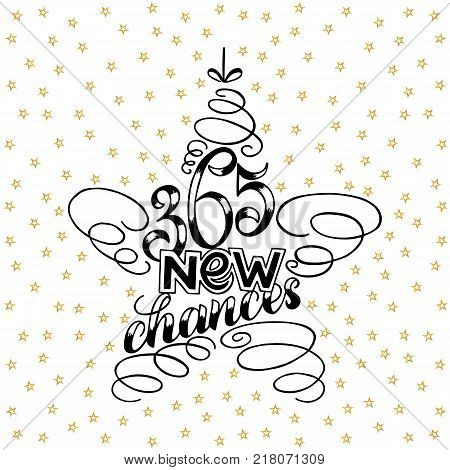 365 chances New Year Lettering in form of star tree toy, Greeting Card design star tree toy text frame isolated on white with gold stars on background. Vector illustration. Christmas Sign Painting