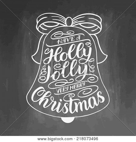 Have a holly jolly very merry Christmas. Hand lettering greeting card with Christmas jingle bells frame. Vintage typography design. Vector illustration on chalkboard background with white letters