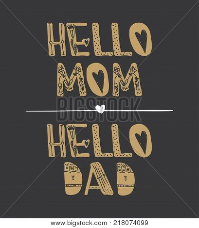 Hi mom. Hi dad. Motivational quotes. Sweet cute inspiration, typography. Calligraphy photo graphic design element. A handwritten sign. Vector illustration