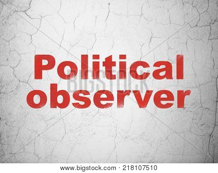 Politics concept: Red Political Observer on textured concrete wall background
