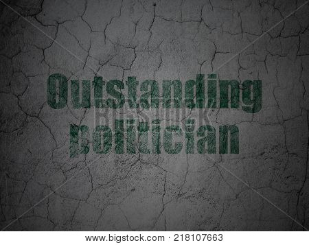 Political concept: Green Outstanding Politician on grunge textured concrete wall background