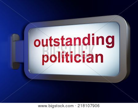 Political concept: Outstanding Politician on advertising billboard background, 3D rendering