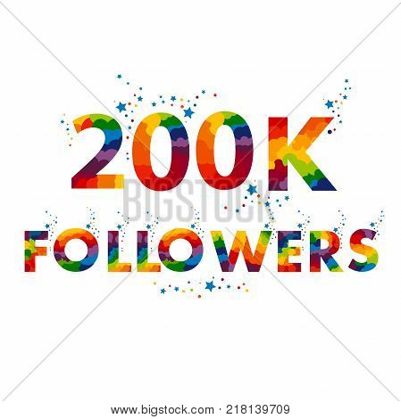 Two hundred thousand followers. followers design template for social network subscribers or followers 200K