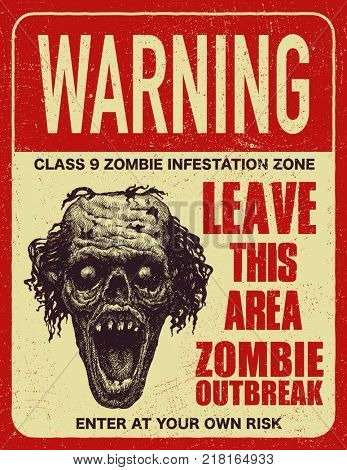 Poster zombie outbreak. Sign board with zombie, words Zombie Outbreak Leave This Area. Jpeg version