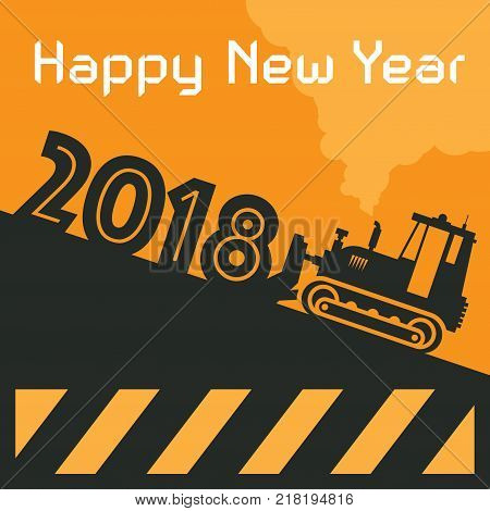 Happy New Year greeting card - tractor bulldozer at work vector illustration
