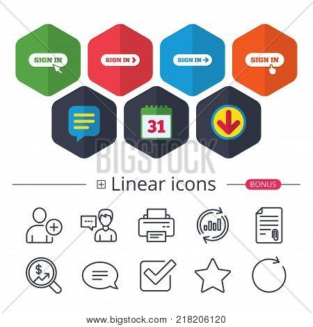 Calendar, Speech bubble and Download signs. Sign in icons. Login with arrow, hand pointer symbols. Website or App navigation signs. Chat, Report graph line icons. More linear signs. Editable stroke