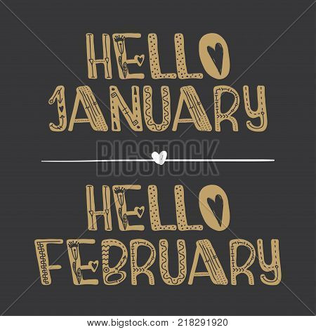 Vector Hand drawn decorative lettering Hello january and Hello february . For print, postcard, label and decor.