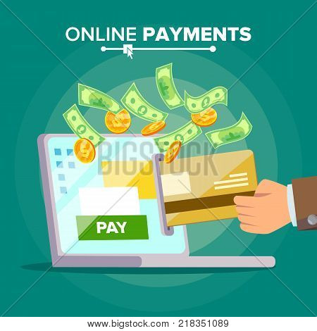 Laptop Payment Vector. Dollars, Card, Laptop Screen. Payment To Sell Goods And Pay For Bill. Isolated Flat Cartoon Illustration