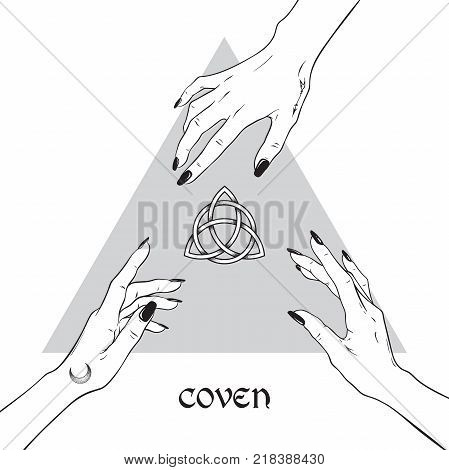 Hands of three witches reaching out to the pagan symbol triquetra. Coven is a gathering of witches. Black work flash tattoo or print design hand drawn vector illustration.