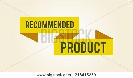 Recommended product, sticker consisting yellow ribbons and title that attract attention of customers vector illustration isolated on white background