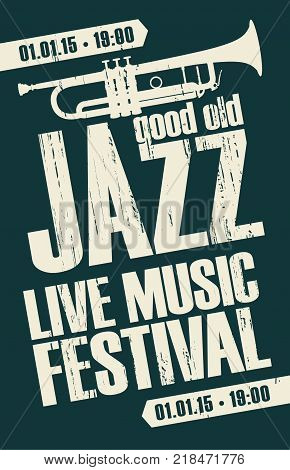 Vector poster for a jazz festival live music with a picture of a trumpet on dark background in grunge style