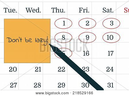 Vector illustration of a calendar a pen and yellow post it note with the text Don't be lazy. A reminder of the important appointment. Text the in notebook or calendar. Procrastination concept