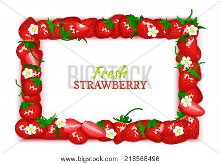 Vector card illustration. Juicy frame composed of delicious strawberry fruit. Rectangle strawberry frame. Ripe fresh berries for design food, juice, jam, ice cream, smoothies, detox, cosmetics cream