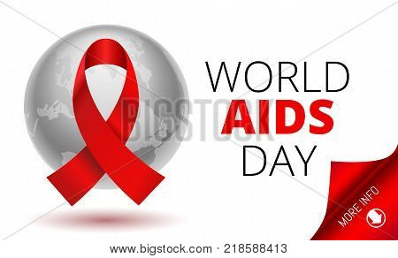 Vector Stock Illustration for World AIDS Day. 1st December World Aid Day Awareness poster with red ribbon and world map or planet Earth, round paper corner web-banner or poster on white background.