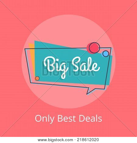 Only best deals big sale inscription in square speech bubble with circles on blue backdrop vector illustration isolated on red. Best offer discounts