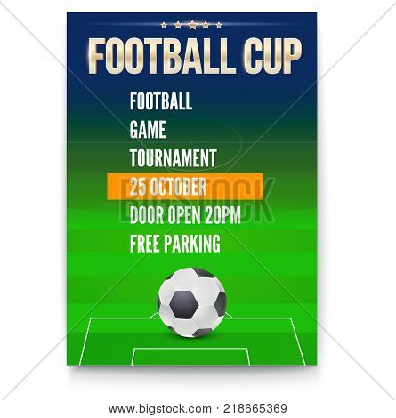 Poster of European football cup, design of flyer. Soccer ball on background of the playing field. Template of announcement for sports event invitation. Banner ready for print, vector 3D illustration.