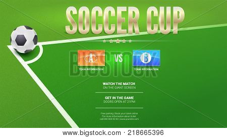 Soccer cup, European football, design for flyer. Soccer ball in corner of the field for a penalty shootout. Template for invitation of sports event. Banner ready for print, vector 3D illustration.